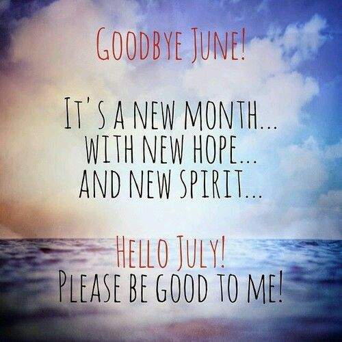 Goodbye June, Hello July Pictures, Photos, And Images For Facebook, Tumblr,