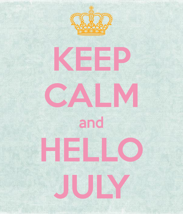 Amazing Keep Calm And Hello July