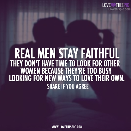 Men Looking At Other Women Quotes: Real Men Stay Faithful Pictures, Photos, And Images For