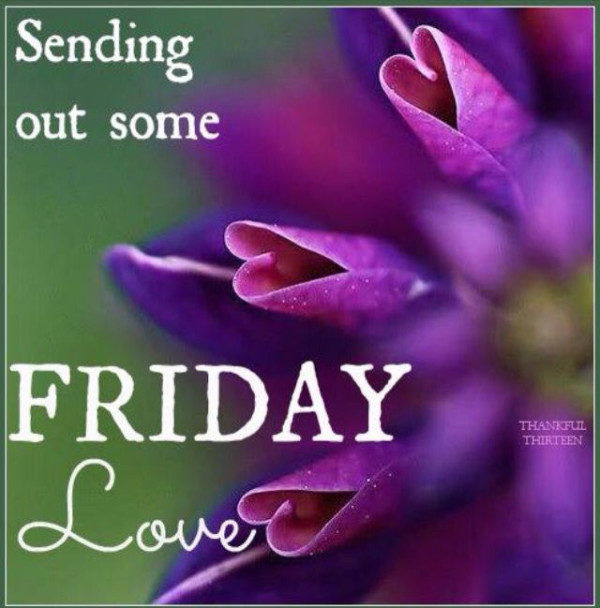 Good Morning My Love Happy Friday : Sending out friday love pictures photos and images for