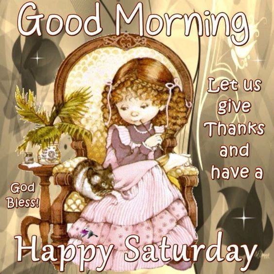 Good Morning God Bless Give Thanks This Saturday Pictures