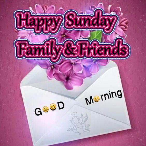 Happy Sunday Family And Friends Good Morning! Pictures