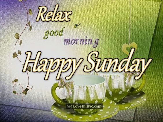 Good Morning Sunday New : Relax good morning happy sunday pictures photos and