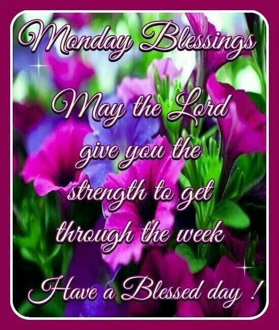 Monday blessings have a blessed day pictures photos and - Monday blessings quotes and images ...