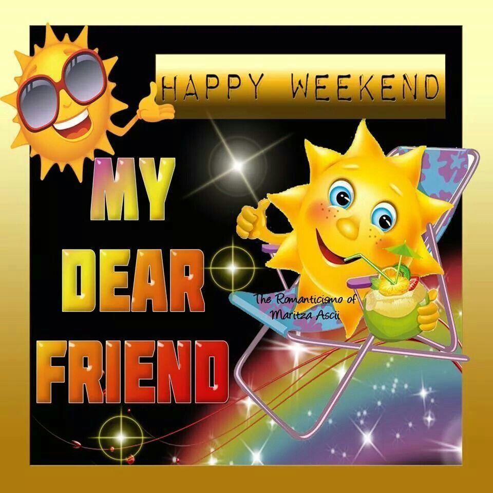 271316-Happy-Weekend-My-Dear-Friend.jpg