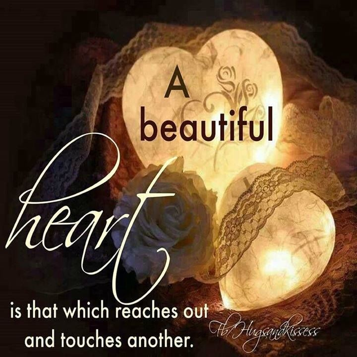 Beautiful Quotes About Love Enchanting A Beautiful Heart Is That Which Reaches Out And Touches Others