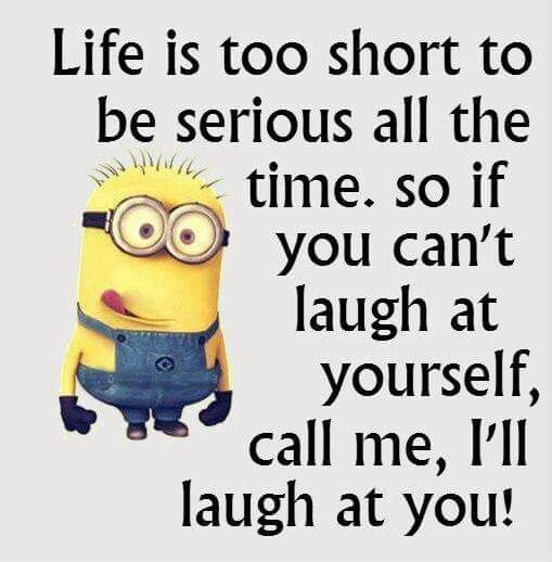Life Is Too Short To Be Serious All The Time Pictures