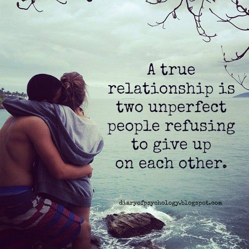 A True Relationship Is Two Unperfect People Refusing To
