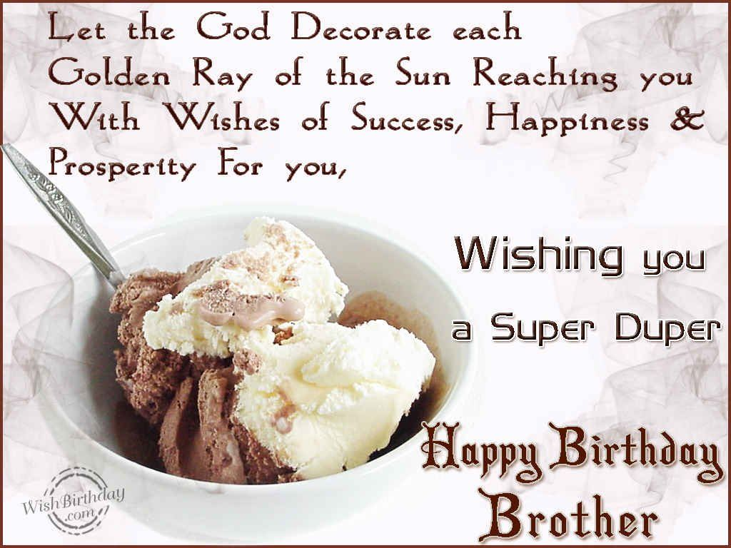 wishing you a super duper happy birthday brother