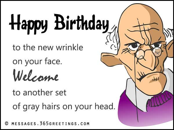 Happy Birthday To The New Wrinkle On Your Face Pictures