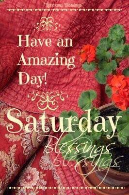 have an amazing saturday blessings pictures photos and