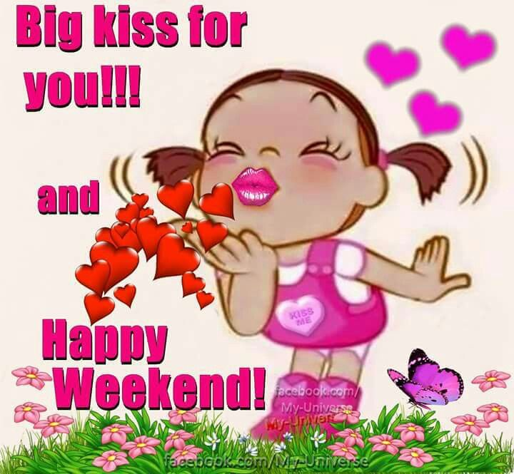 Big kiss for you and happy weekend pictures photos and images