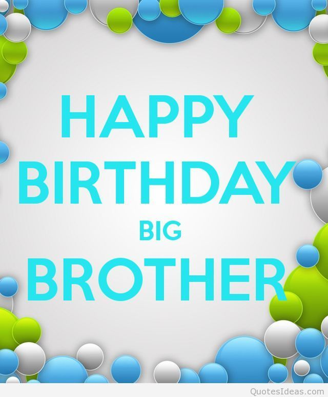 Happy Birthday Big Brother Pictures, Photos, And Images