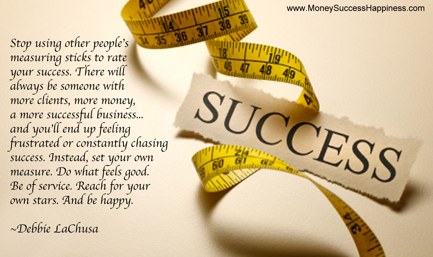 Stop Using Other Peoples Measuring Sticks To Rate Your Success