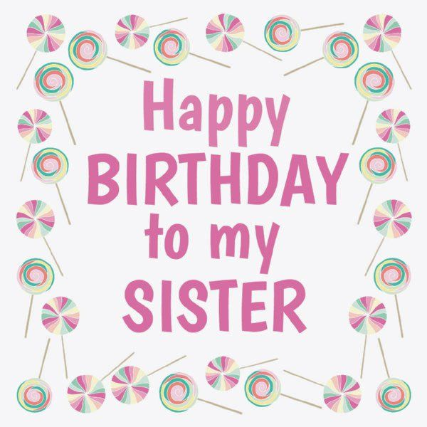 Happy Birthday To My Sister Pictures Photos And Images For