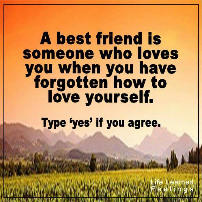 A best friend is someone who loves you when you have for How to have the best relationship