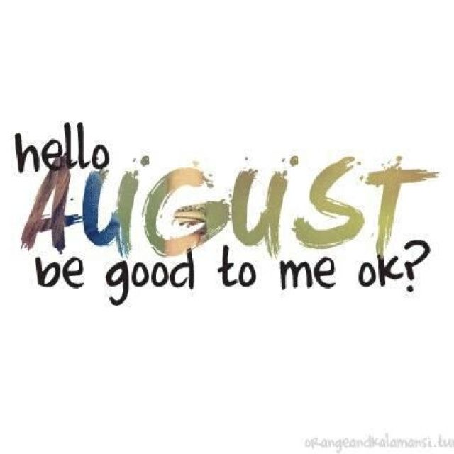 Hello August Pictures, Photos, and Images for Facebook, Tumblr, Pinterest, an...
