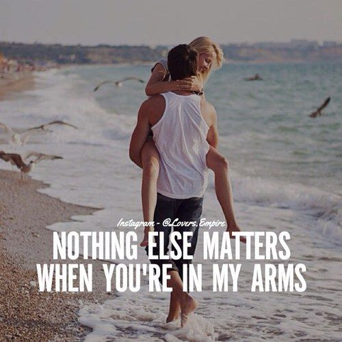 nothing else matters when youre in my arms pictures