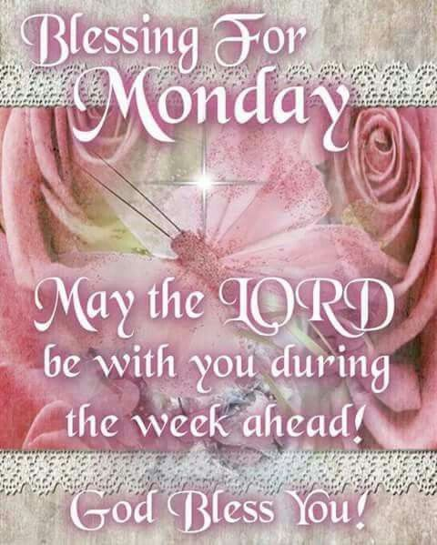 724 best Monday Blessing! images on Pinterest  Weekly Blessings