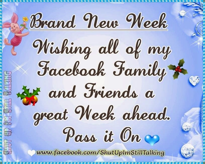 Brand New Love Quotes: Brand New Week, Wishing All My Facebook Family And Friends