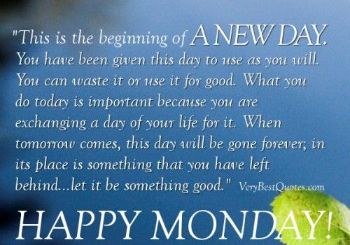 This Is The Beginning Of A New Day Happy Monday Pictures