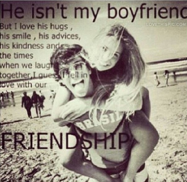 Quotes Having Male Best Friend : He is not my boyfriend pictures photos and images for