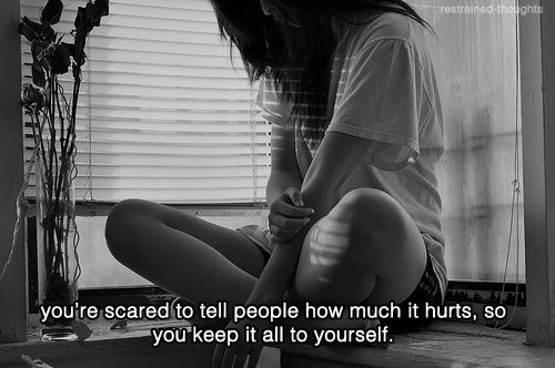 You're Scared To Tell People How Much It Hurts, So You