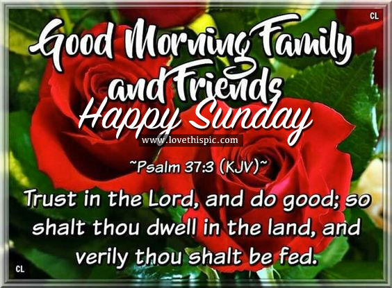 Good Morning Family And Friends, Happy Sunday Pictures