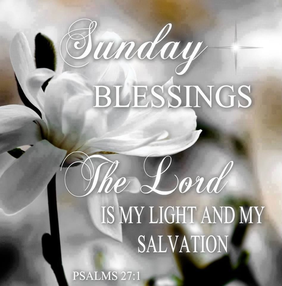 Good Morning Sunday Lord : Sunday blessings the lord is my light and salvation