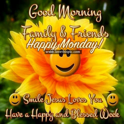 Good Morning Family & Friends, Happy Monday Pictures, Photos, and ...