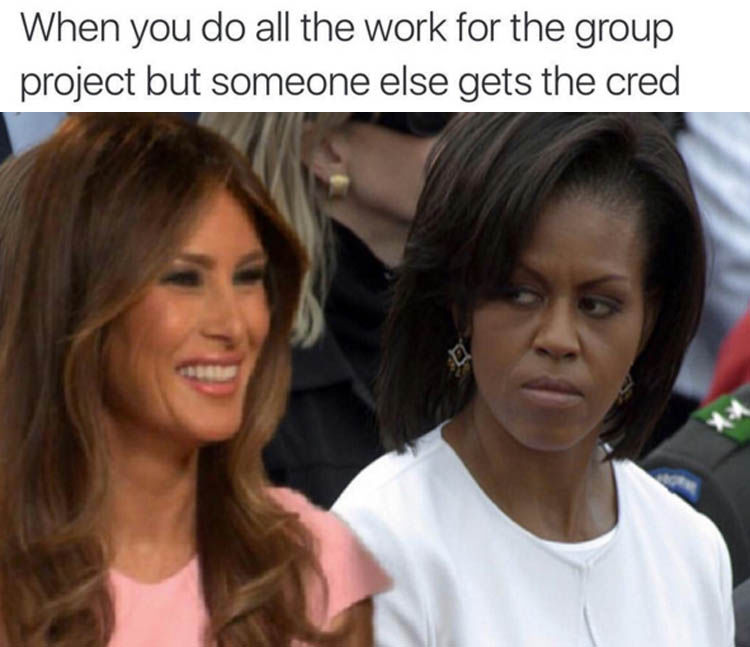 When You Do All The Work For The Group Project But Someone