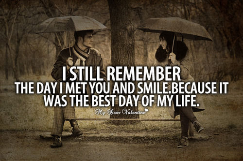 Still In Bed Quotes: I Still Remember The Day I Met You And Smile Because It