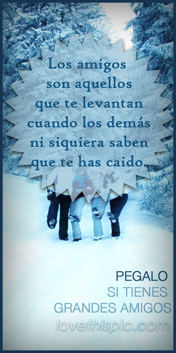 Quotes In Spanish About Friendship Fair Sayings In Spanish About Friendship Valentine Friendship Quotes