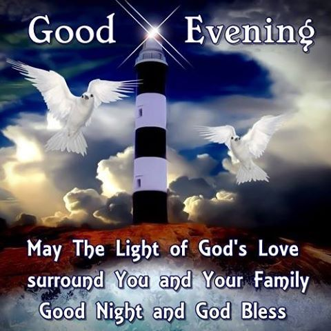 Good Evening May The Light Of God' Love Surround You ...