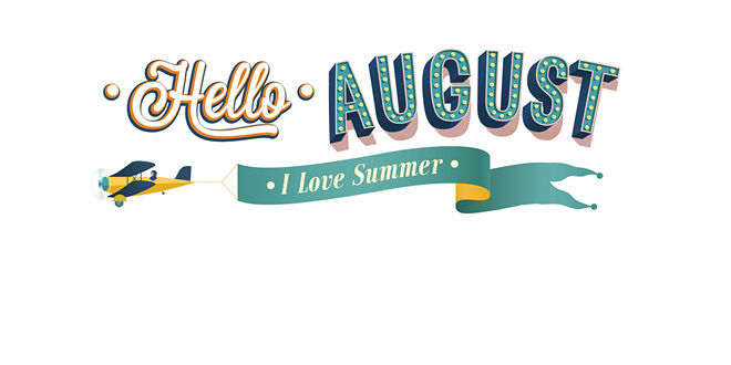 Hello August, I Love Summer