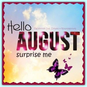 Hello August Surprise Me Pictures Photos And Images For