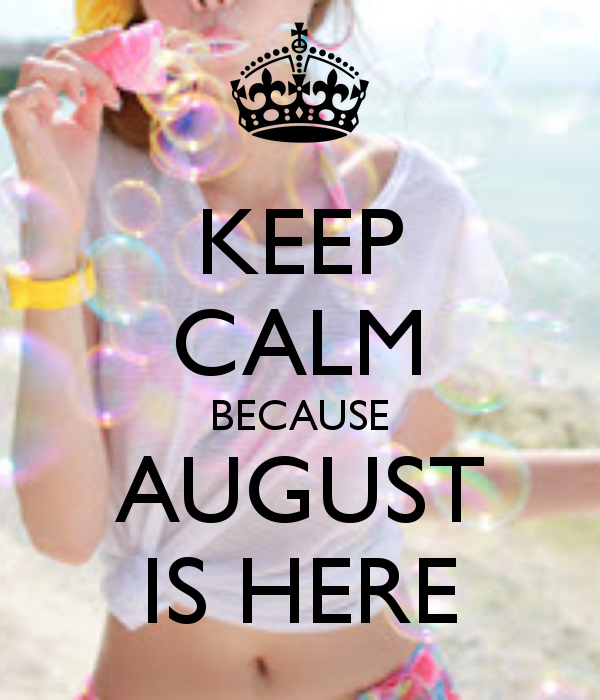 Keep Calm Because August Is Here Pictures, Photos, and Images for Facebook, T...