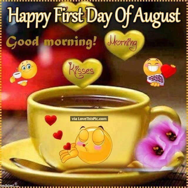 Happy Day Images And Quotes: Happy First Day Of August Good Morning Quote Pictures