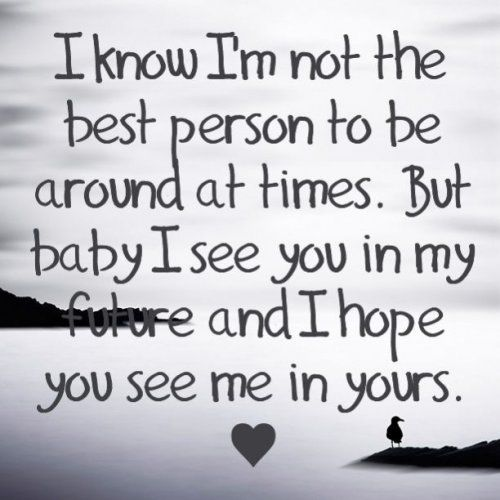 Quotes About Love Relationships: I See You In My Future And I Hope You See Me In Yours