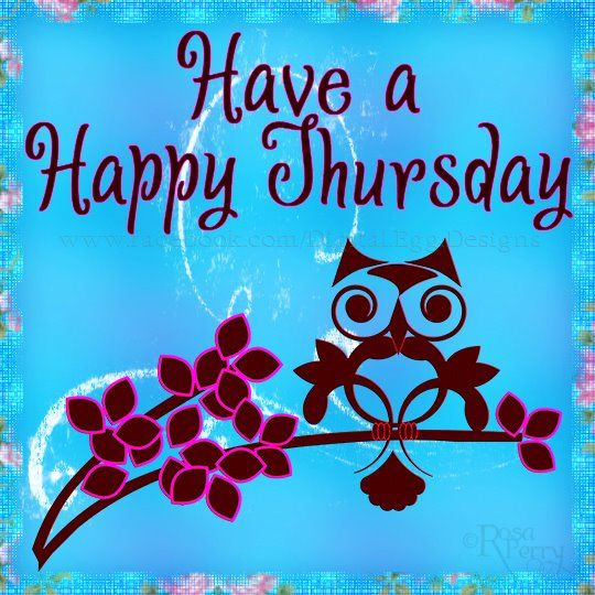Have A Happy Thursday Pictures Photos And Images For