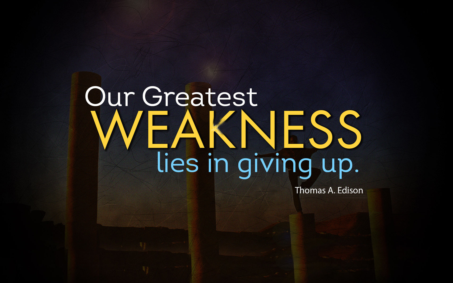 Best Motivational Quotes: Our Greatest Weakness Lies In Giving Up Pictures, Photos