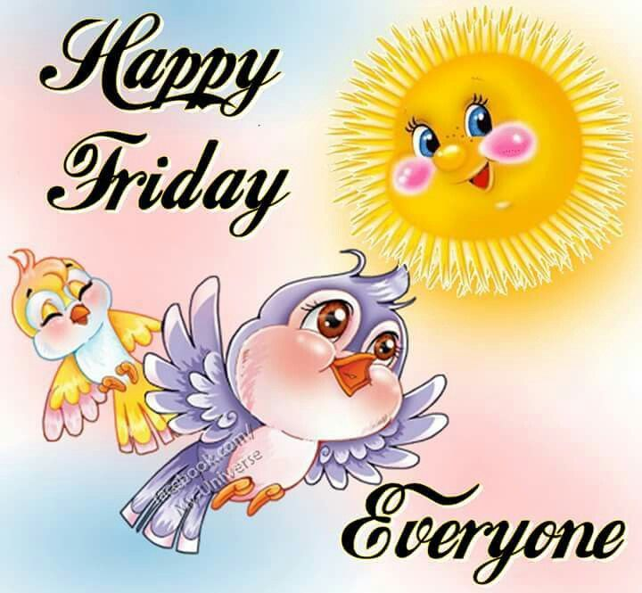 Happy Friday Everyone Pictures Photos And Images For