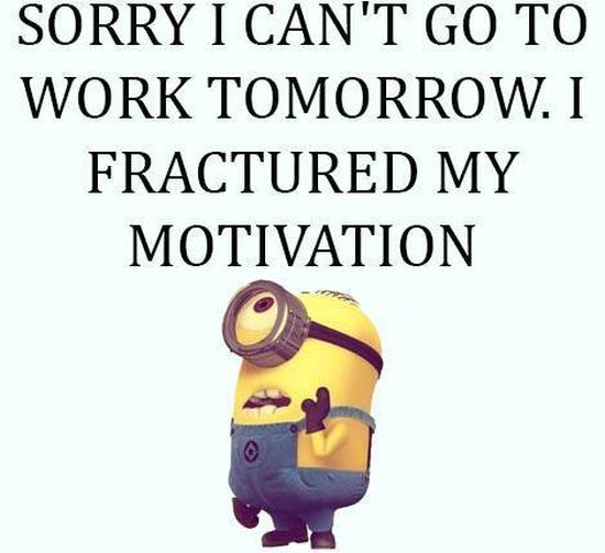 Funny Minion Work: I Fractured My Motivation Pictures, Photos, And Images For