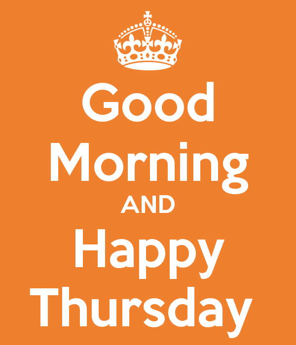 Good Morning Thursday Image : Good morning and happy thursday pictures photos