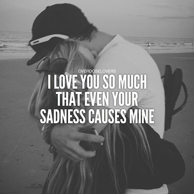 I Love You So Much That Even Your Sadness Causes Mine