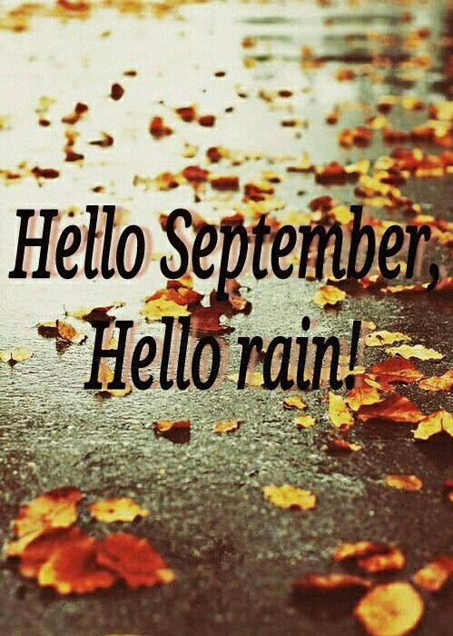 Hello September, Hello Rain! Pictures, Photos, and Images for Facebook, Tumbl...