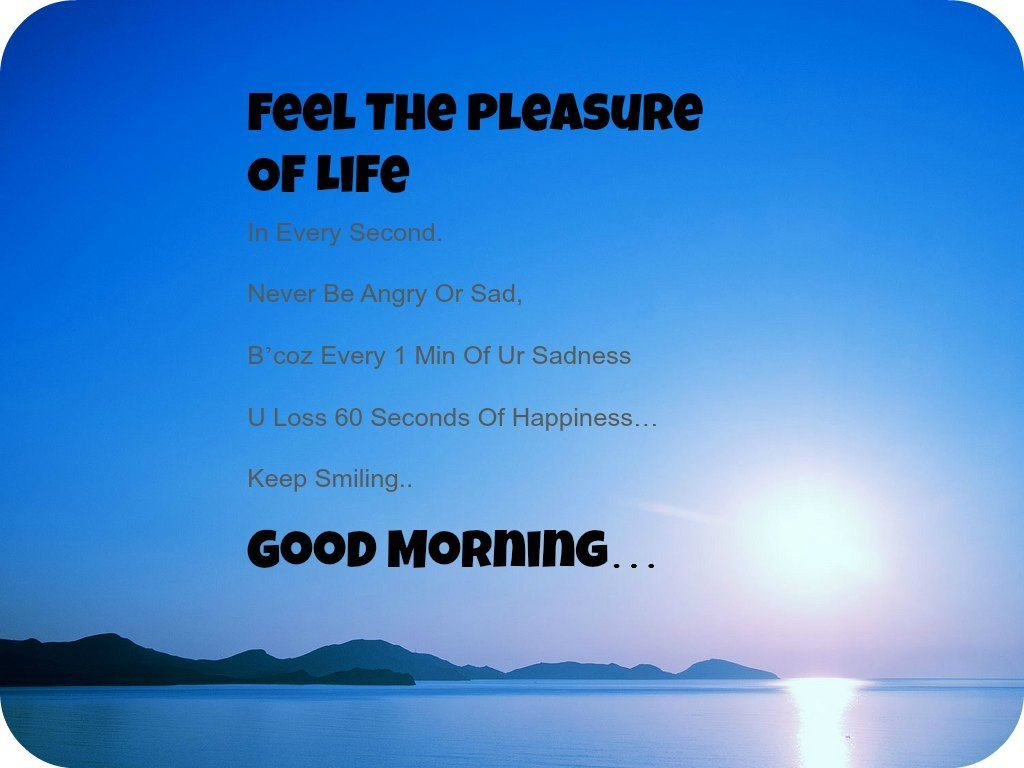 Good Morning Feel The Pleasure Of Life Pictures, Photos