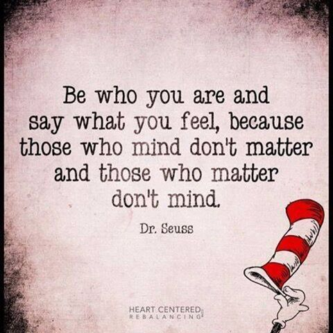 Be Who You Are And Say What You Feel Pictures Photos And