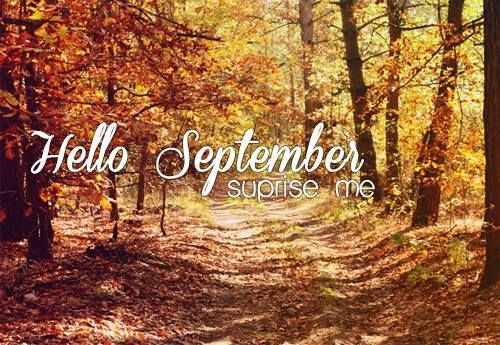 Hello September, Surprise Me Pictures, Photos, And Images For Facebook,  Tumbl.