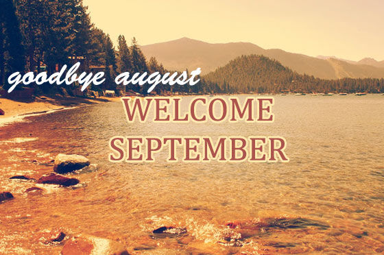 Goodbye August, Welcome September Pictures, Photos, and ...